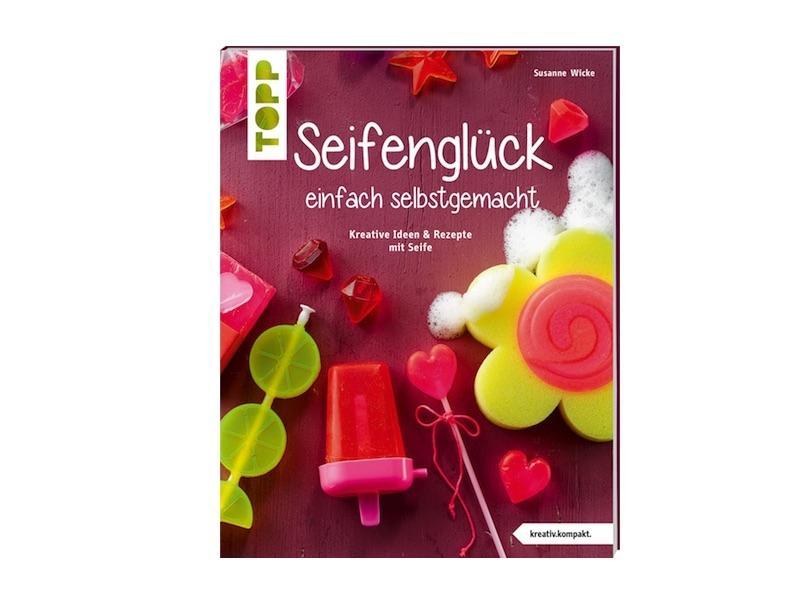 """""""Seifenglück einfach selbstgemacht"""", S.Wicke » 9,99€ » SeifenPlanet-Onlineshop"""