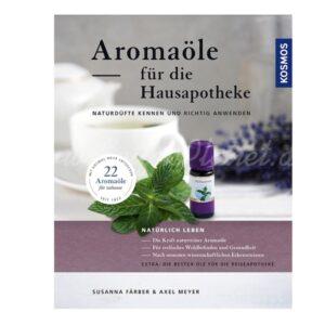 """""""Aromaöle für die Hausapotheke"""", Susanna Färber, Axel Meyer"""